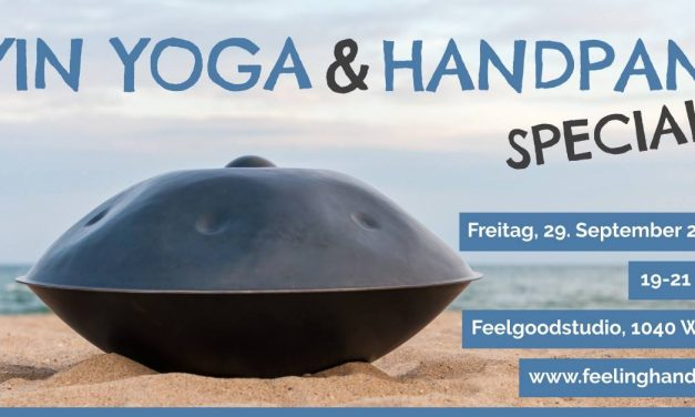 Yin Yoga und Handpan Special in Wien -29.9.2017 (AT)