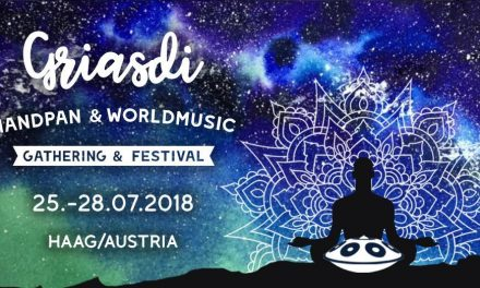 GRIASDI- Handpan, World Musik & Sound Healing Gathering and Festival / 25-28.7.2018 (AT)
