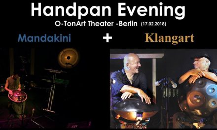 Handpan Evening –  Mandakini / Klangart-Berlin – 17.2.18 (DT)
