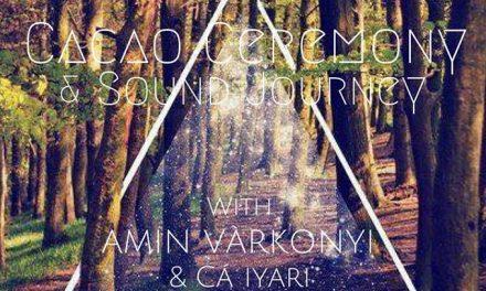 Cacao Ceremony & Sound Journey mit Christian Amín Vàrkonyi/ 1.7.18/ Wien (AT)