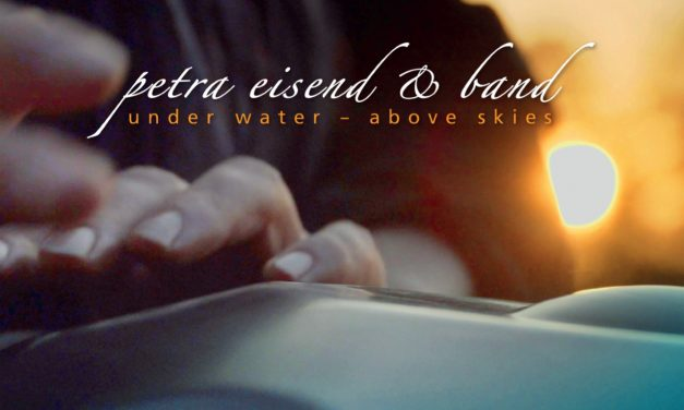 """Petra Eisend & Band """"under water – above skies"""" CD Release"""