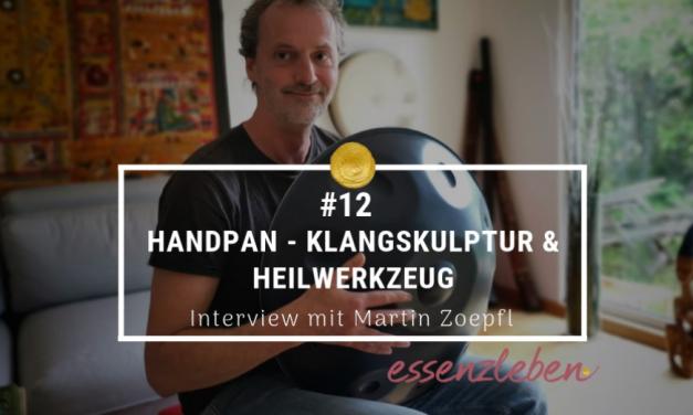 Essenz hörbar #12 Handpan – Klangskulptur & Heilwerkzeug